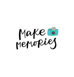 Make memories photo calligraphy quote lettering vector