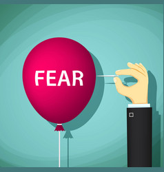 Man bursts a balloon with the word fear vector