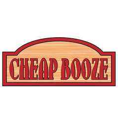Wooden cheap booze sign vector