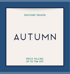 discount season sale autumn sale banner poster vector image