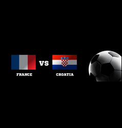 flags france and croatia against backdrop vector image