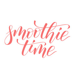 handwritten brush calligraphy smoothie time vector image