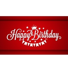 Happy Birthday Card On Red Background vector image