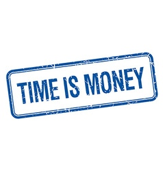 Time is money blue square grungy vintage isolated vector