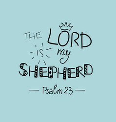 Hand lettering the lord is my shepherd vector