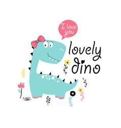 Lovely dinosaur print design with slogan vector