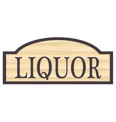Wooden liquor store sign vector