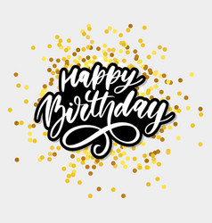 happy birthday lettering calligraphy brush vector image
