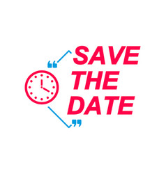 save the date labels speech bubbles with clock vector image