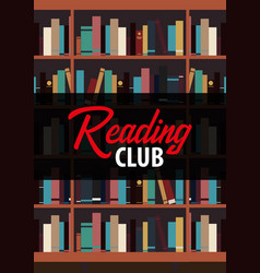 Poster reading club book shelf or bookcase on the vector
