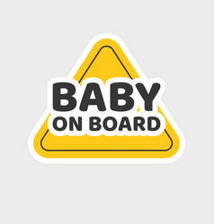 Baby on board caution car sign sticker or child vector