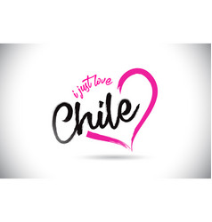 Chile i just love word text with handwritten font vector