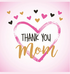 painted brush heart thank you mom hearts vector image