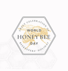 world honey bee day badge or logo template hand vector image