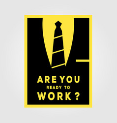 are you ready to work minimalist poster vintage vector image