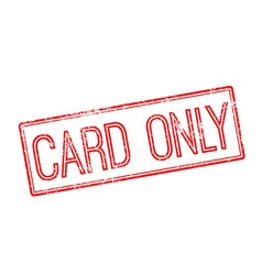 Card Only red rubber stamp on white vector