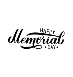 Happy memorial day calligraphy lettering isolated vector