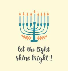 Let light shine bright hanukkah greeting card vector
