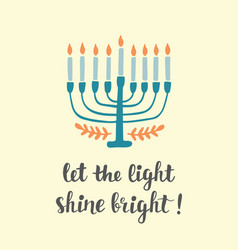 Let the light shine bright hanukkah greeting card vector