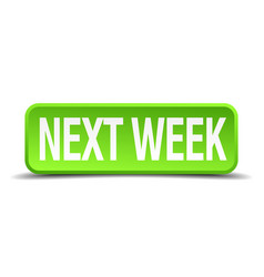 Next week green 3d realistic square isolated vector