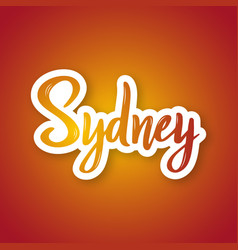sydney - hand drawn lettering phrase sticker vector image