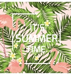 Summer time banner flamingo palm leaves flowers vector image vector image