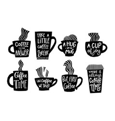 first coffee time cup joy break quote lettering vector image