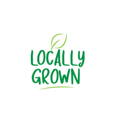 Locally grown green word text with leaf icon logo vector