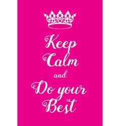 Keep Calm and do your best poster vector image