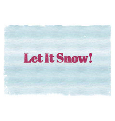 let it snow linocut vector image