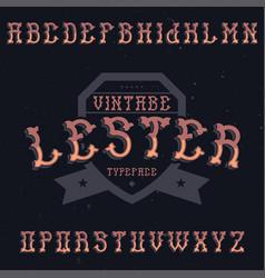 Vintage label font named lester vector