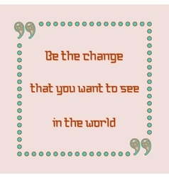 Be change that you want to see in world vector