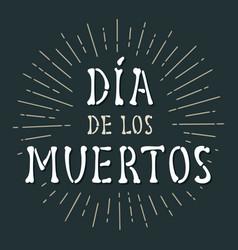 dia de los muertos vintage white lettering vector image
