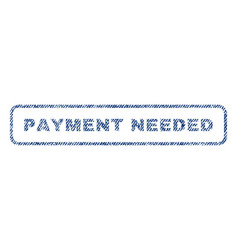 Payment needed textile stamp vector