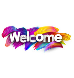 welcome paper poster with colorful brush strokes vector image