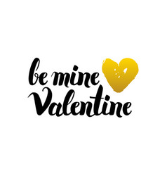 be mine valentine handwritten lettering vector image