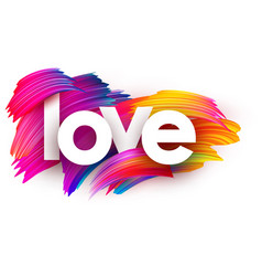 Love paper poster with colorful brush strokes vector