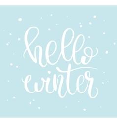 Hello winter phrase and snow vector image vector image