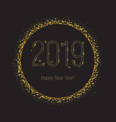 black circle with gold glitter 2019 new year vector image