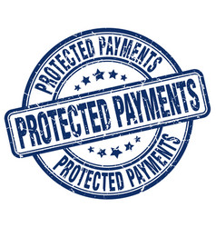 Protected payments blue grunge stamp vector