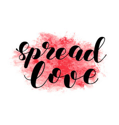 Spread love brush lettering vector