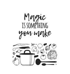 hand drawn cooking tools and dishes and quote vector image