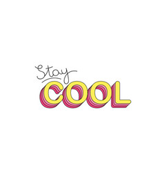 stay cool typography slogan for printing vector image