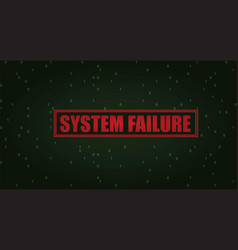 System failure vector