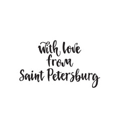 With love from saint petersburg calligraphy vector