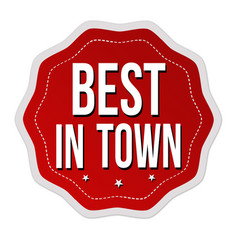 best in town label or sticker vector image vector image