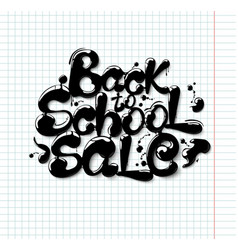 Ink flowing in lettering form back to school vector