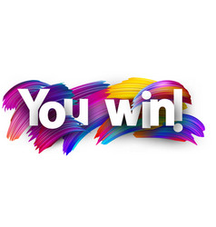 you win paper poster with colorful brush strokes vector image