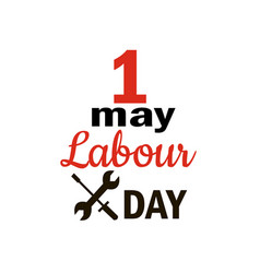 1 may - labour day international workers day vector