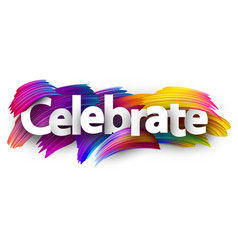 Celebrate paper banner with colorful brush strokes vector